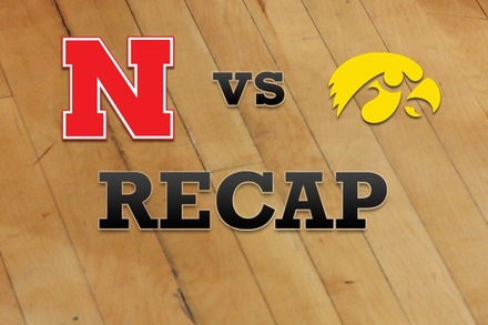 Nebraska vs. Iowa: Recap, Stats, and Box Score