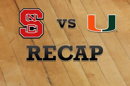 NC State vs. Miami: Recap, Stats, and Box Score