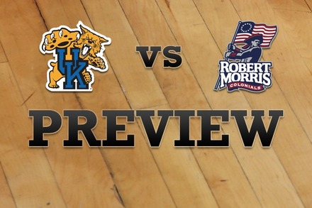Kentucky vs. Robert Morris : Full Game Preview