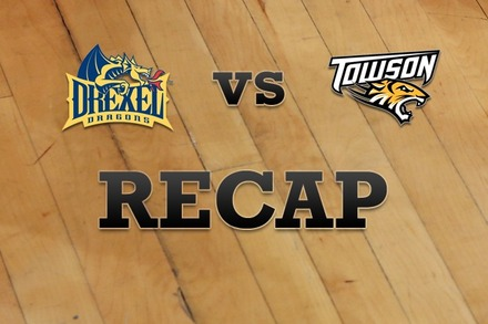 Drexel vs. Towson: Recap, Stats, and Box Score
