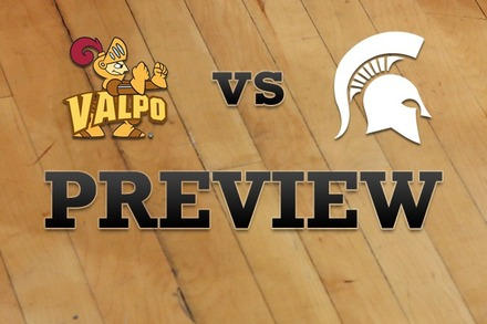 Valparaiso vs. Michigan State: Full Game Preview