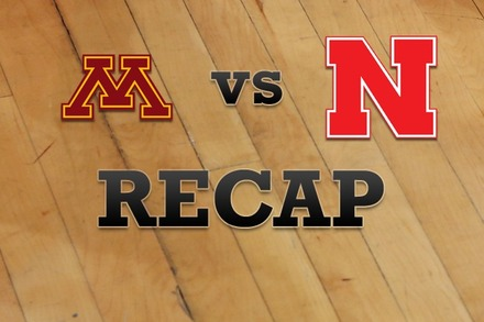 Minnesota vs. Nebraska: Recap, Stats, and Box Score