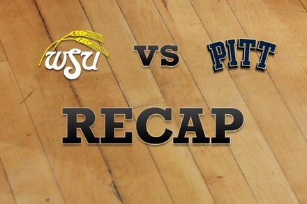 Wichita State vs. Pittsburgh: Recap, Stats, and Box Score