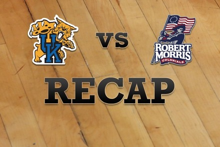 Kentucky vs. Robert Morris : Recap, Stats, and Box Score