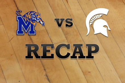 Memphis vs. Michigan State: Recap, Stats, and Box Score