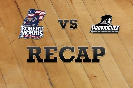 Robert Morris  vs. Providence: Recap, Stats, and Box Score
