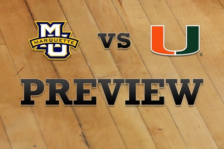 Marquette vs. Miami: Full Game Preview