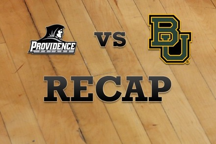 Providence vs. Baylor: Recap, Stats, and Box Score