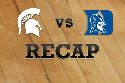 Michigan State vs. Duke: Recap, Stats, and Box Score