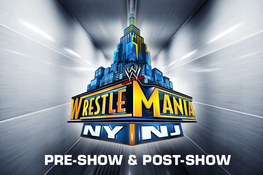 WWE to Stream Both Pre-Show and Post-Show for WrestleMania