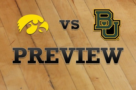 Iowa vs. Baylor: Full Game Preview