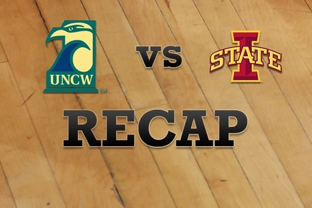 UNC Wilmington vs. Iowa State: Recap, Stats, and Box Score