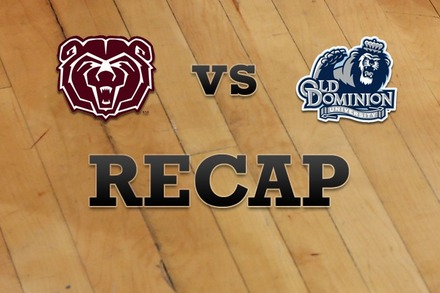 Missouri State vs. Old Dominion: Recap, Stats, and Box Score