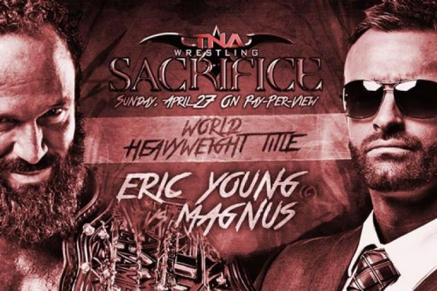 TNA Sacrifice 2014: Date, Match Card, PPV Schedule, Rumors and Predictions