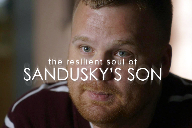 The Resilient Soul of Jerry Sandusky's Son
