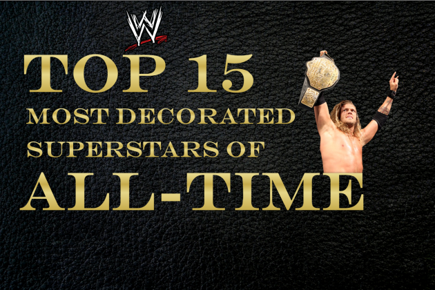WWE: Top 15 Most Decorated Superstars of All Time