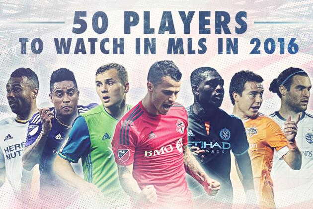 50 Players to Watch in MLS in 2016
