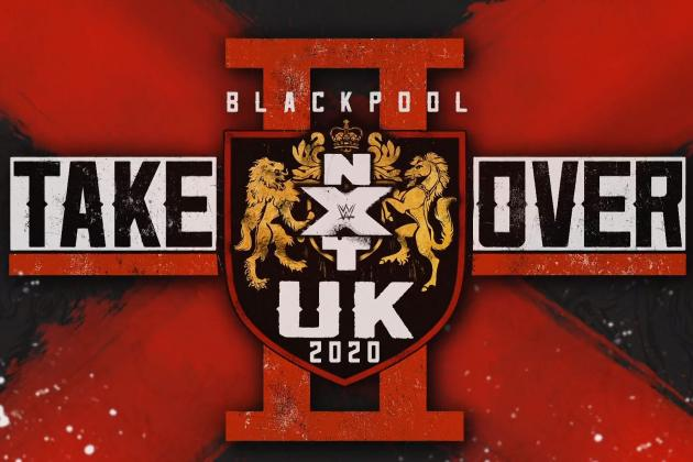 WWE NXT UK TakeOver Blackpool II Results: Winners, Grades, Reaction, Highlights