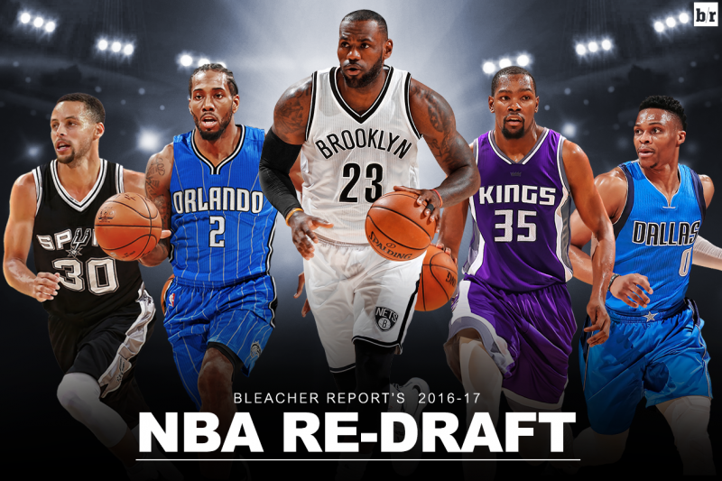 664412ed8b50 Bleacher Report s Ultimate 2016-17 NBA Re-Draft  Full 13-Round ...
